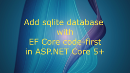 hero image for Add SQLite DB to ASP.NET Core using EF Core code-first