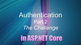 Authentication  Part 2: The Challenge in ASP.NET Core 5